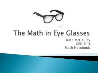 The Math in Eye Glasses