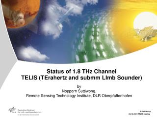 Status of 1.8 THz Channel  TELIS (TErahertz and submm LImb Sounder)