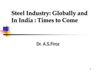 Steel Industry: Globally and In India : Times to Come