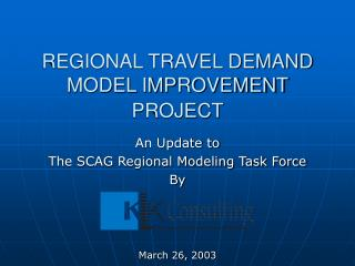 REGIONAL TRAVEL DEMAND MODEL IMPROVEMENT PROJECT