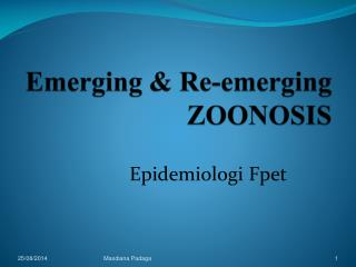 Emerging & Re-emerging  ZOONOSIS