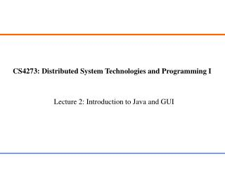 CS4273: Distributed System Technologies and Programming I