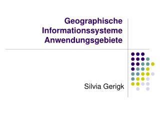 Geographische Informationssysteme Anwendungsgebiete