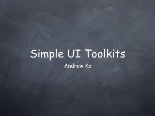 Simple UI Toolkits
