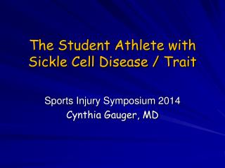 The Student Athlete with   Sickle Cell Disease / Trait