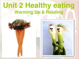 Unit 2 Healthy eating Warming Up & Reading