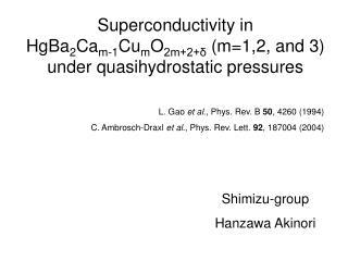 Superconductivity in  HgBa 2 Ca m-1 Cu m O 2m+2+δ  (m=1,2, and 3) under quasihydrostatic pressures