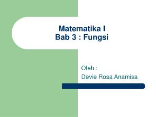 Matematika I Bab 3 : Fungsi
