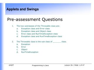 Pre-assessment Questions The two subclasses of the Throwable class are: