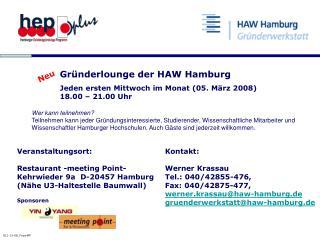 Gründerlounge der HAW Hamburg Jeden ersten Mittwoch im Monat (05. März 2008) 18.00 – 21.00 Uhr