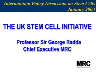 International Policy Discussion on Stem Cells             January 2003