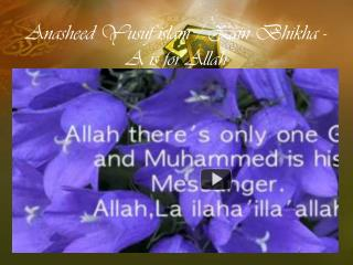Anasheed  Yusuf  islam  /  Zain Bhikha  - A is for Allah