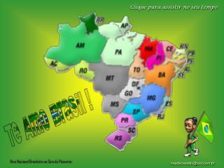Te Amo Brasil !