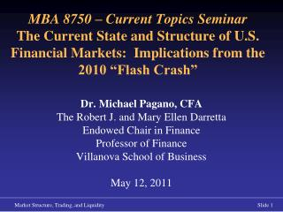 Dr. Michael Pagano, CFA The Robert J. and Mary Ellen Darretta  Endowed Chair in Finance