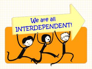 I can be interdependent!