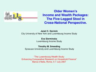 Older Women's  Income and Wealth Packages:  The Five-Legged Stool in  Cross-National Perspective.