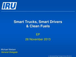 Smart Trucks, Smart Drivers  & Clean Fuels
