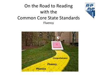 On the Road to Reading    with the  Common Core State Standards Fluency