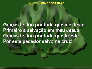 Hino 62 – HINO DE GRATIDÃO