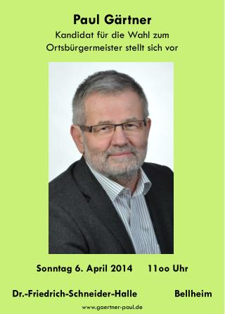 Paul Gärtner Kandidat für  die Wahl zum Ortsbürgermeister stellt  sich vor