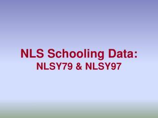 NLS Schooling Data: NLSY79 & NLSY97