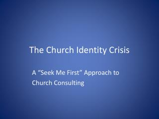 The Church Identity Crisis