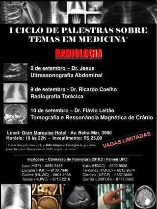 I CICLO DE PALESTRAS SOBRE  TEMAS EM MEDICINA *