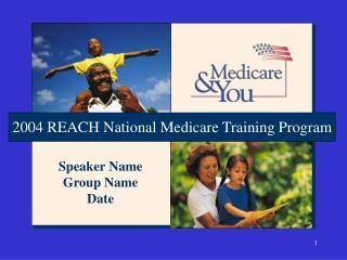 2004 REACH National Medicare Training Program