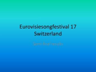 Eurovisiesongfestival 17  Switzerland