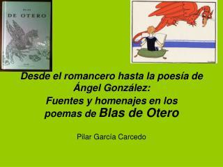 Desde el romancero hasta la poesía de Ángel González: