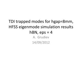 TDI trapped modes for  hgap =8mm, HFSS  eigenmode  simulation results hBN ,  eps  = 4