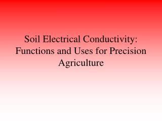 Soil Electrical Conductivity: Functions and Uses for Precision Agriculture