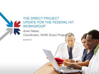 THE DIRECT PROJECT UPDATE FOR THE FEDERAL HIT WORKGROUP