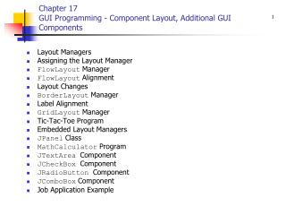 Chapter 17 GUI Programming - Component Layout, Additional GUI Components