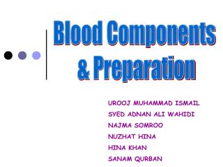 Blood Components  & Preparation
