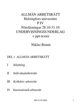 DEL 1  ALLM�N ARBETSR�TT I   Inledning II   Individualarbetsr�tt III   Kollektiv arbetsr�tt
