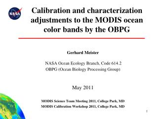 Calibration and characterization adjustments to the MODIS ocean color bands by the OBPG