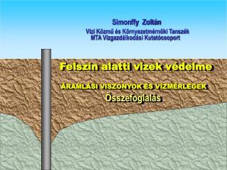 Felszín alatti vizek  védelme ÁRAMLÁSI VISZONYOK ÉS VÍZMÉRLEGEK Összefoglalás