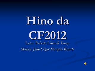 Hino da CF2012