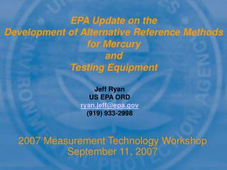 EPA Update on the  Development of Alternative Reference Methods for Mercury and  Testing Equipment