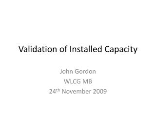 Validation of Installed Capacity