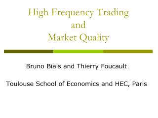 High Frequency Trading  and Market Quality