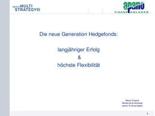 Die neue Generation Hedgefonds: langjähriger Erfolg  &  höchste Flexibilität