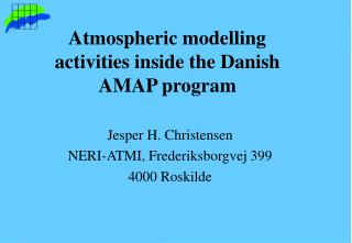 Atmospheric modelling activities inside the Danish AMAP program