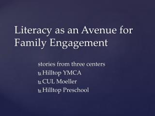 Literacy as an Avenue for  F amily Engagement
