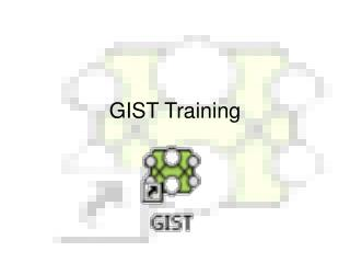 GIST Training