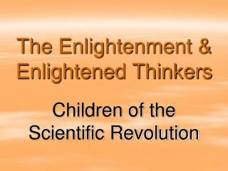 The Enlightenment & Enlightened Thinkers