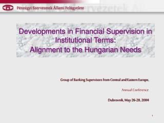 Developments in Financial Supervision in Institutional Terms: Alignment to the Hungarian Needs