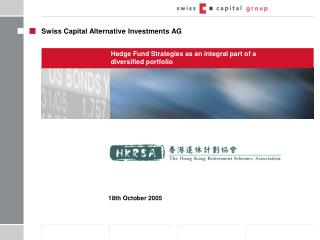 Hedge Fund Strategies as an integral part of a diversified portfolio