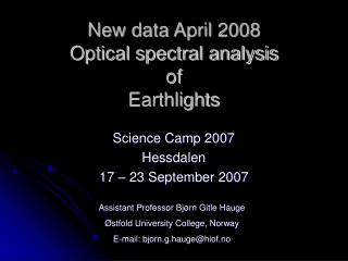 New data April 2008 Optical spectral analysis of  Earthlights